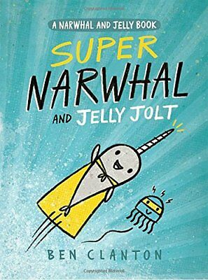 Super Narwhal and Jelly Jolt (a Narwhal and Jelly Book #2) by  Hardback Book New