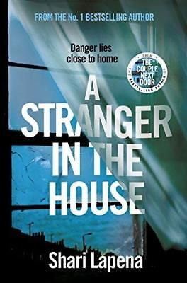 A Stranger in the House by Shari Lapena New Hardback Book