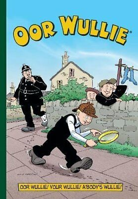 Oor Wullie Annual 2018 (Annuals 2018) by Parragon Books Ltd New Paperback Book