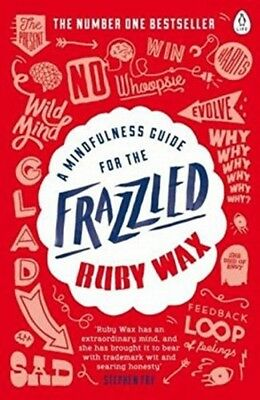 A Mindfulness Guide For The Frazzled Book By Ruby Wax Paperback 2016 ** ORIGINAL