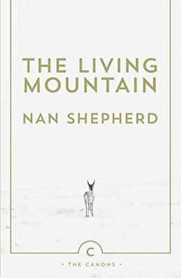 The Living Mountain (Canons) by Nan Shepherd Paperback Book New