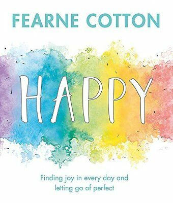 Happy: Finding joy in every day and letting g by Fearne Cotton New Hardback Book