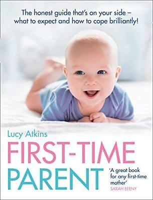 First-Time Parent: The honest guide to coping  by Lucy Atkins New Paperback Book