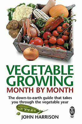 Vegetable Growing Month-by-Month: The down-t by John Harrison New Paperback Book