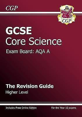 GCSE Core Science AQA A Revision Guide - Higher Level (with online edition) (A-G