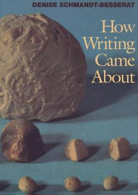 How Writing Came About - Schmandt-Besserat, Denise - New Paperback Book