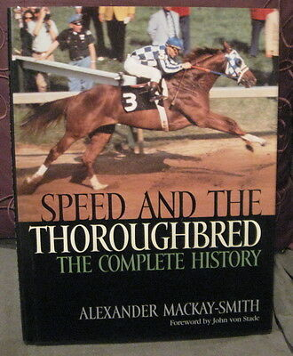 2000 Speed And the Thoroughbred The Complete History by Mackay-Smith,Horse book