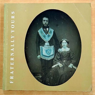 Fraternally Yours - A Decade of Collecting by Barbara Franco 1986 Masonic