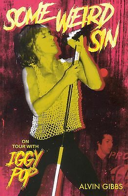 Some Weird Sin - On Tour With Iggy Pop - Paperback Book - Alvin Gibbs - New!