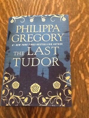 The Last Tudor (The Plantagenet and Tudor) by Philippa Gregory (2017, Hardcover)