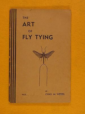 """""""THE ART OF FLY TYING""""  By  Chas. M. Wetzel  1936"""