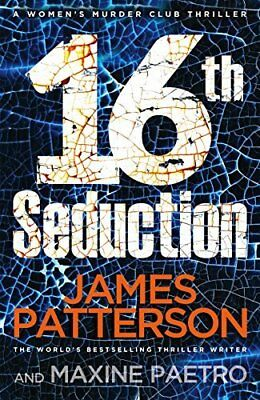 16th Seduction: (Women?s Murder Club 16) by James Patterson New Paperback Book