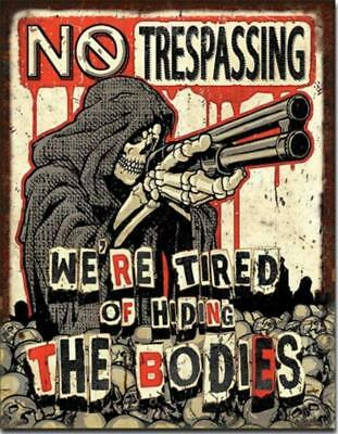 No Trespassing We're Tired Of Hiding The Bodies Skeleton Shotgun Tin Metal Sign
