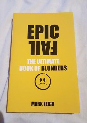 Mark Leigh - Epic Fail: The Ultimate Book of Blunders (Paperback) 9780753541265