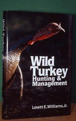 Wild Turkey Hunting & Management , -by Lovett E. Williams Jr.  -Including a CD-