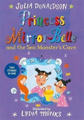 Princess Mirror-Belle and the Sea Monsters by Julia Donaldson New Paperback Book