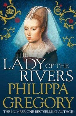 The Lady of the Rivers (COUSINS WAR) by Philippa Gregory New Paperback Book