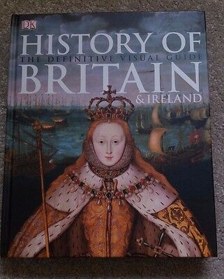 History of Britain & Ireland The Definitive Visual Guide 9781465417701