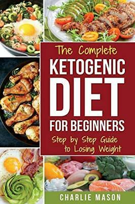 Ketogenic Diet for Beginners: Lose a Lot of  by Charlie Mason New Paperback Book