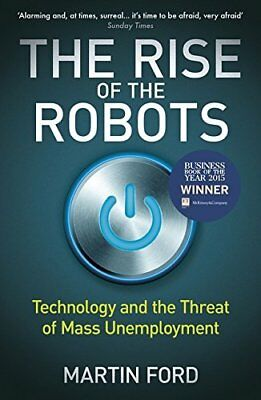 The Rise of the Robots: Technology and the Thr by Martin Ford New Paperback Book