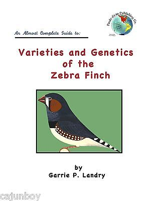 Zebra Finch Genetics Book NEW LOWER PRICE  easy to learn genetics! US SALES ONLY