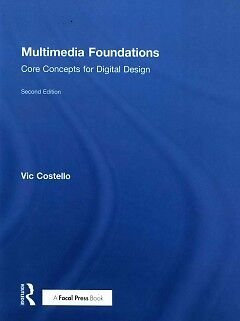 Multimedia Foundations - NEW - 9780415740029 by Costello, Vic