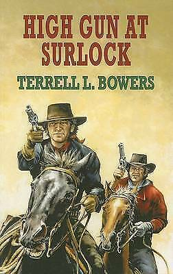 Bowers, Terrell L., High Gun at Surlock (Large Print), Very Good Book