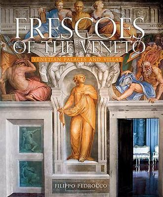 Frescoes of the Veneto : Venetian Palaces and Villas by Filippo Pedrocco and Mas