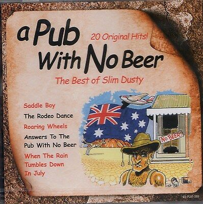 "SLIM DUSTY ""A PUB WITH NO BEER"" New CD - 20 Tracks - Country Best of Slim Dusty"