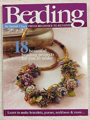 Beading From Beginner to Beyond by Sheilah Cleary, 18 Projects