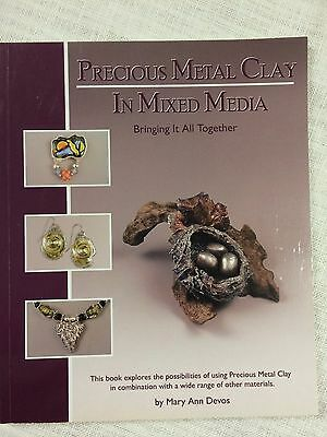 Precious Metal Clay In Mixed Media: Bringing It All Together by Mary Ann Devos