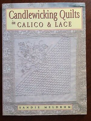 Candlewicking Quilts in Calico and Lace By Sandie Meldrum