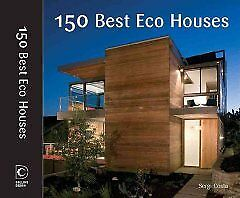 150 Best Eco House Ideas-NEW-9780061968792 by Canizares, Ana G.