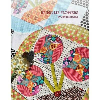 Bring Me Flowers Quilt Pattern Booklet Jen Kingwell 68x68 Finished Size 36 Pages
