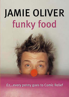 Funky Food for Comic Relief: Red Nose Day 2003, Oliver, Jamie, Very Good Book