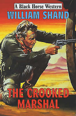 Shand, William, The Crooked Marshal (Black Horse Western), Very Good Book
