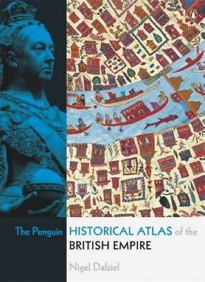 The Penguin Historical Atlas of the British Empire by Nigel Dalziel.