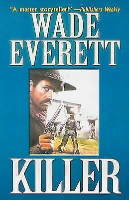 Everett, Wade, Killer (Leisure Western), Very Good Book