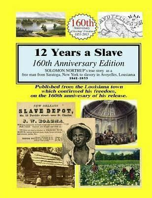 12 Years A Slave: 160th Anniversary Edition by Northup, Solomon