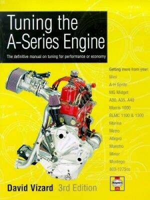 Tuning the A-Series Engine: The Definitive Manual on Tuning for Performance or