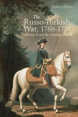The Russo-Turkish War, 1768-1774: Catherine II and the Ottoman Empire.