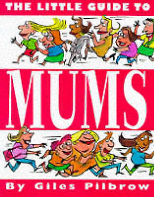 The Little Guide to Mums (Little Guides (Macmillian Kids)), Pilbrow, Very Good B