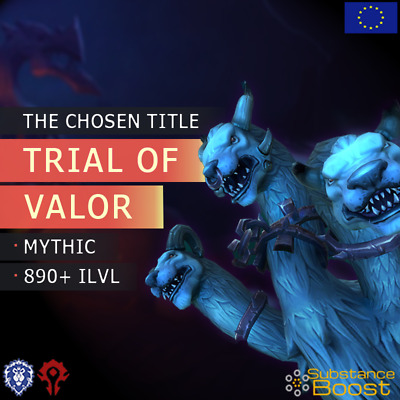 WoW Boost ✯ The Chosen Title Mythic Trial Of Valor Without Death ✯ All EU Side ✯