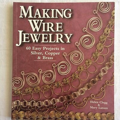 Making Wire Jewelry By  Helen Clegg and  Mary Larom    HTF