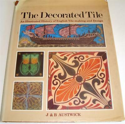 The Decorated Tile J & B Austwick An Illustrated History Of Tile Making    11