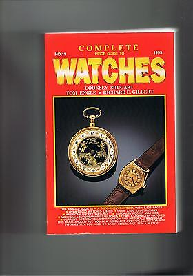 Complete Price Guide To Watches 1999 No.19  Age