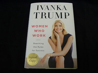 Ivanka Trump Women Who Work HC NEW 2017 SIGNED 1st Ed. Book