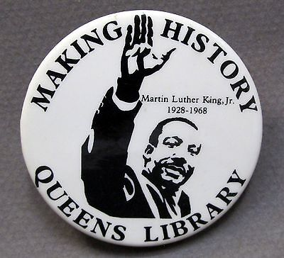 "MAKING HISTORY QUEENS LIBRARY Martin Luther King 2 1/8"" pinback button"