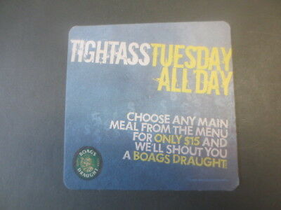 1 only BOAGS DRAUGHT / TIGHT ASS TUESDAY Special Issued  BEER COASTER