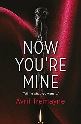 Now You're Mine by Avril Tremayne New Paperback Book